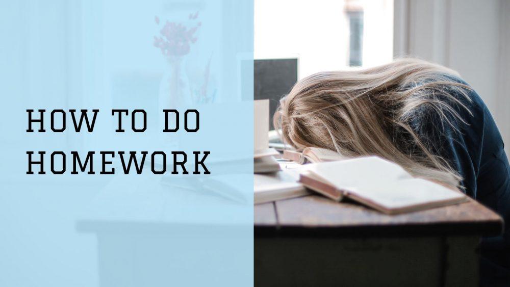 how to do homework