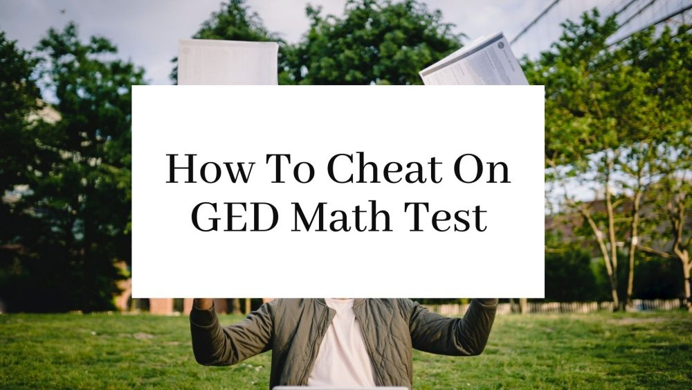 How To Cheat On GED Math Test