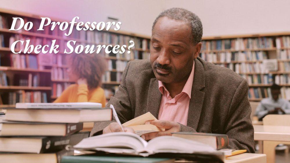 do professors check sources
